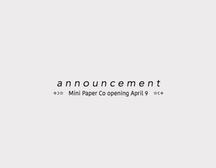Announcement: Mini Paper Co launching April 9